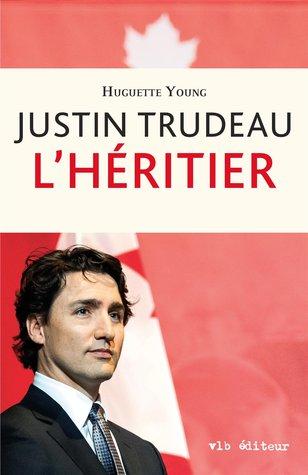 Justin Trudeau: L'héritier