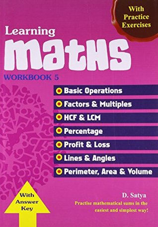 Learning Maths Work Book - 5: Basic Operations, Factors & Multiples, HCF & LCM, Percentage, Profit & Loss, Lines & Angles, Perimeter, Area & Volume (Maths Text Books)