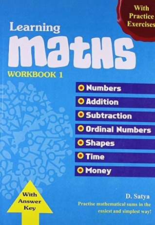Learning Maths Work Book - 1: Numbers, Addition, Subtraction, Ordinal Numbers, Shapes, Trime, Money (Maths Text Books)