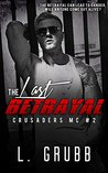 The Last Betrayal (Crusaders MC #2)