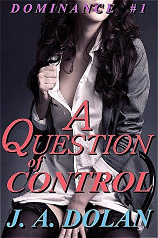A Question of Control: Dominance #1