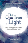 The One True Light by Tim Chester