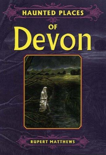 Haunted Places of Devon