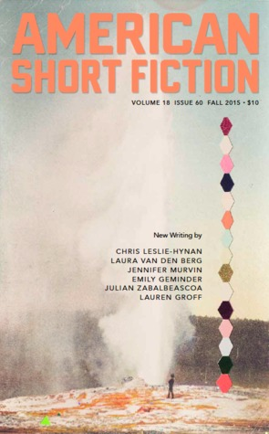 American Short Fiction (Volume 18, Issue 60, Fall 2015)