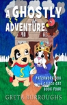 A Ghostly Adventure (Patchwork Dog and Calico Cat Book 4)