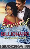 Snowed in with the Billionaire by Mia Caldwell