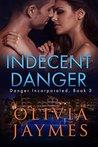 Indecent Danger (Danger Incorporated #3)