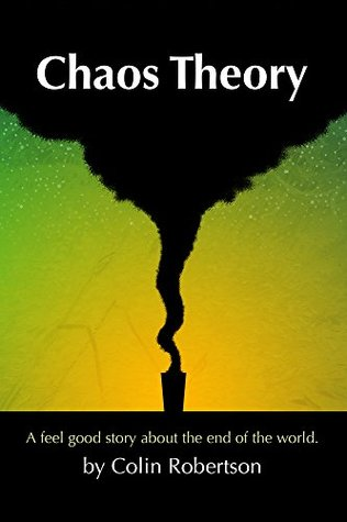 Chaos Theory: A Feel Good Story About the End of the World