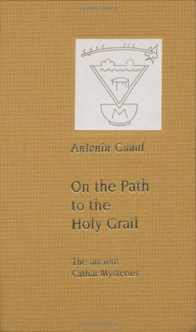 On the Path to the Holy Grail--The Ancient Cathar Mysteries
