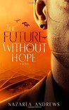 The Future Without Hope (The World Without End #3)