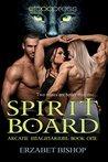 Spirit Board (Arcane Imaginarium, #1)