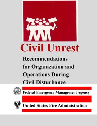 Civil Unrest: Recommendations for Organization and Operations During Civil Disturbance