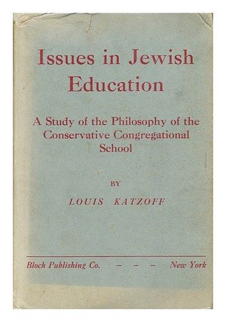 Issues in Jewish Education: A Study of the Philosophy of the Conservative Congregational School