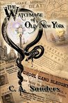 The Watchmage of Old New York by C.A. Sanders