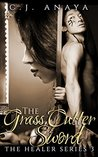 The Grass Cutter Sword by C.J. Anaya