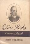 Elias Hicks: Quaker Liberal