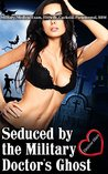Seduced by the Military Doctor's Ghost: (Military, Medical Exam, Hotwife, Cuckold, Paranormal, BBW)