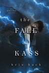 The Fall of Kass (Ascent Series, #2)