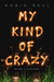 My Kind of Crazy by Robin Reul