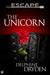 The Unicorn (Escape, #2)