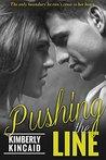 Pushing the Line by Kimberly Kincaid