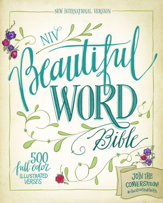 Niv Beautiful Word Bible 500 Full Color Illustrated Verses By