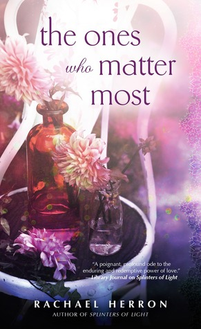 The Ones Who Matter Most By Rachael Herron