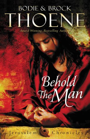 Behold the Man (The Jerusalem Chronicles #3)