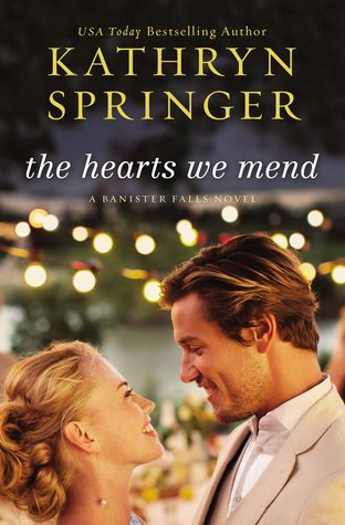 The Hearts We Mend (Banister Falls #2)