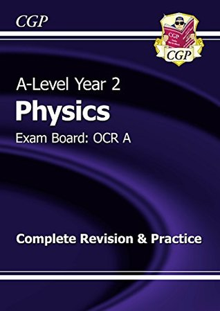 New 2015 A-Level Physics: OCR A Year 2 Complete Revision & Practice