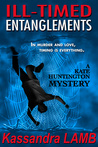 Ill-Timed Entanglements (A Kate Huntington Mystery, #2)