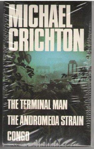 The Terminal Man / The Andromeda Strain / Congo