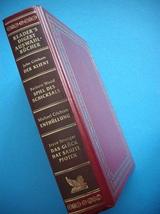 Reader's Digest Auswahlbücher - Der Klient/Spiel des Schicksals/Enthüllung/Das Glück hat Sanfte Pfoten