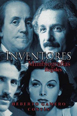 Inventores. Minibiografías ilegales