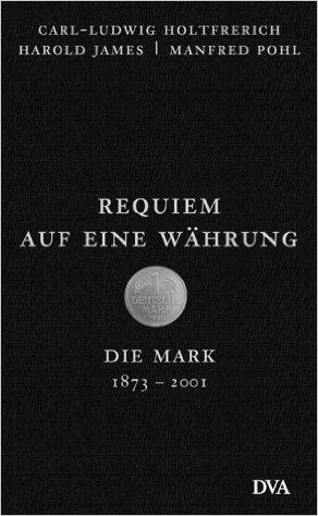 Requiem auf eine Währung, Die Mark 1873 - 2001