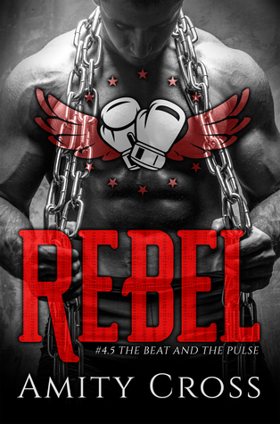 Rebel (The Beat and The Pulse, #4.5)