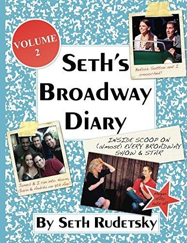 Seth's Broadway Diary, Volume 2: Part 1