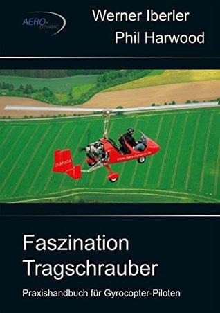 Faszination Tragschrauber: Praxishandbuch für Gyrocopter-Piloten