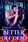Better Off Dead by Claire Grimes