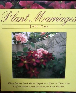 Plant Marriages: What Plants Look Good Together: How to Choose the Perfect Plant Combinations for Your Garden