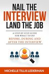 Nail the Interview, Land the Job: A Step-by-Step Guide for What to Do Before, During, and After the Interview