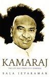 Kamaraj: The Life and Times of K. Kamaraj