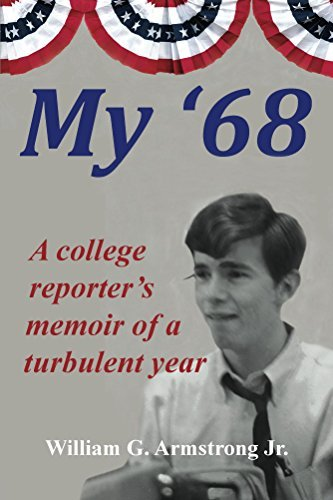 My '68: A college reporter's memoir of a turbulent year
