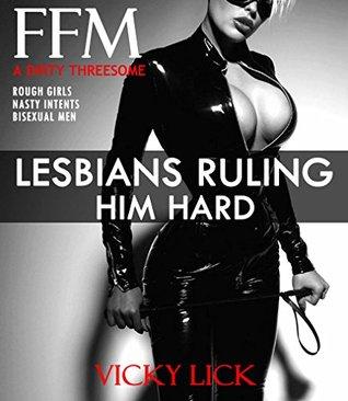 EROTICA:THREESOME: FF LESBIAN ROMANCE ROUGH BDSM FEMDOM FEMALE DOMINATION SUBMISSIVE SISSY HUSBAND (Feminization FFM Fiction Sex Stories): XXX MFF FMF ... & Toy Punishment Dirty 2 3 Book 1)