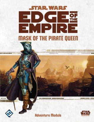 Mask of the Pirate Queen (Star Wars: Edge of the Empire)