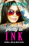 Pretty In Ink (Bodies, Ink & Steel, #2)