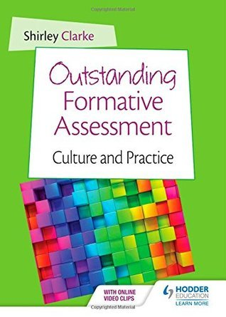 Outstanding Formative Assessment Culture And Practice By Shirley Clarke