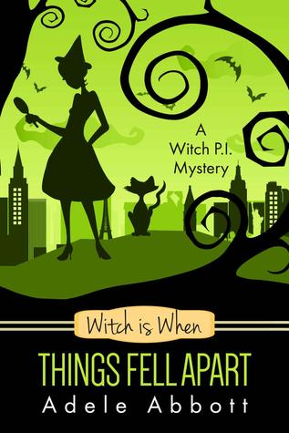 Witch Is When Things Fell Apart (A Witch P.I. Mystery, #4)