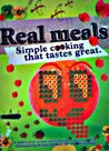 Real Meals: Simple Cooking That Tastes Great