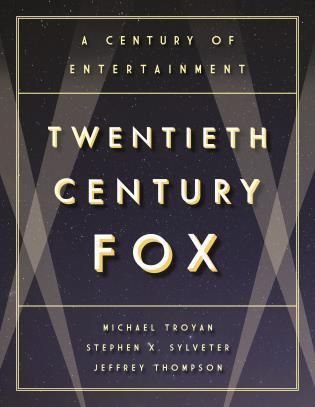 Twentieth Century Fox: A Century of Entertainment by Michael